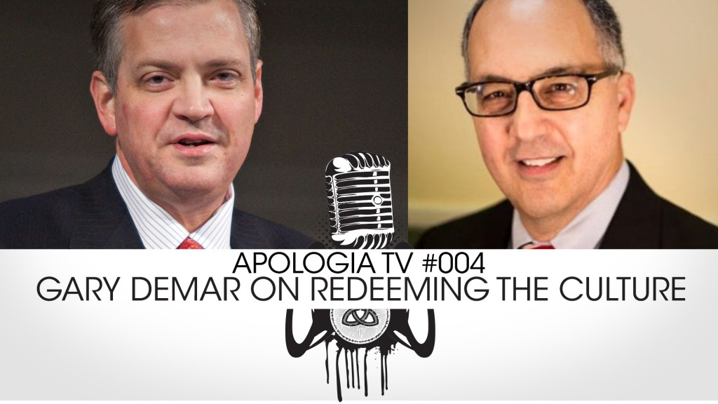 Apologia TV #004 – Gary Demar on Redeeming the Culture