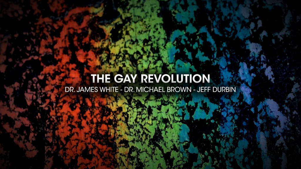 The-gay-revolution-michael-brown-james-white-jeff-durbin