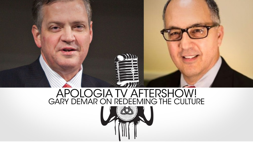 Apologia After Show #004 – Gary Demar on Redeeming the Culture