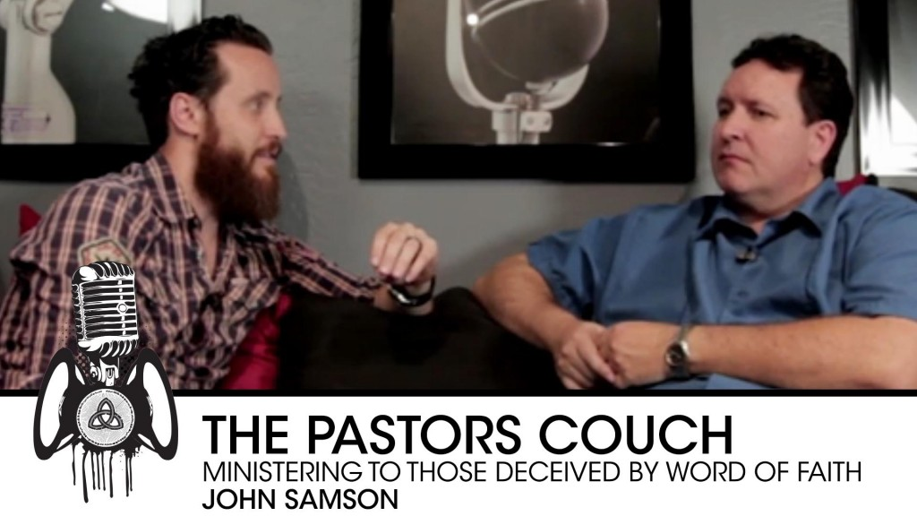 VIDEO: Pastors Couch with John Samson! Ministering to those deceived by Word of Faith