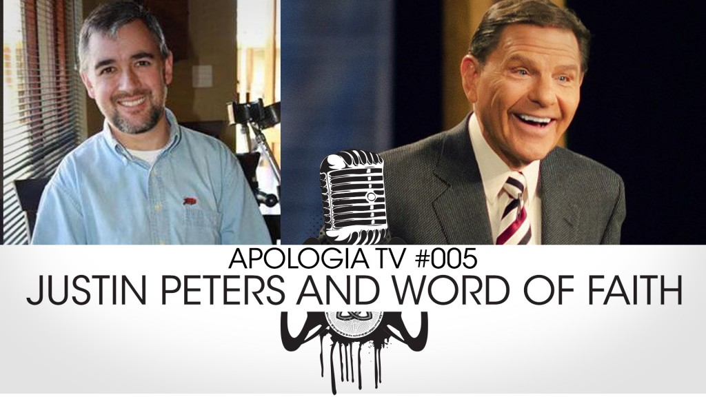 Apologia TV #007 – Justin Peters and the Word of Faith Movement!