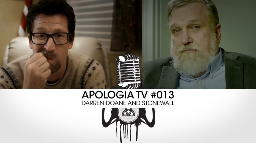 Apologia TV Episode #013 – Darren Doane and Stonewall