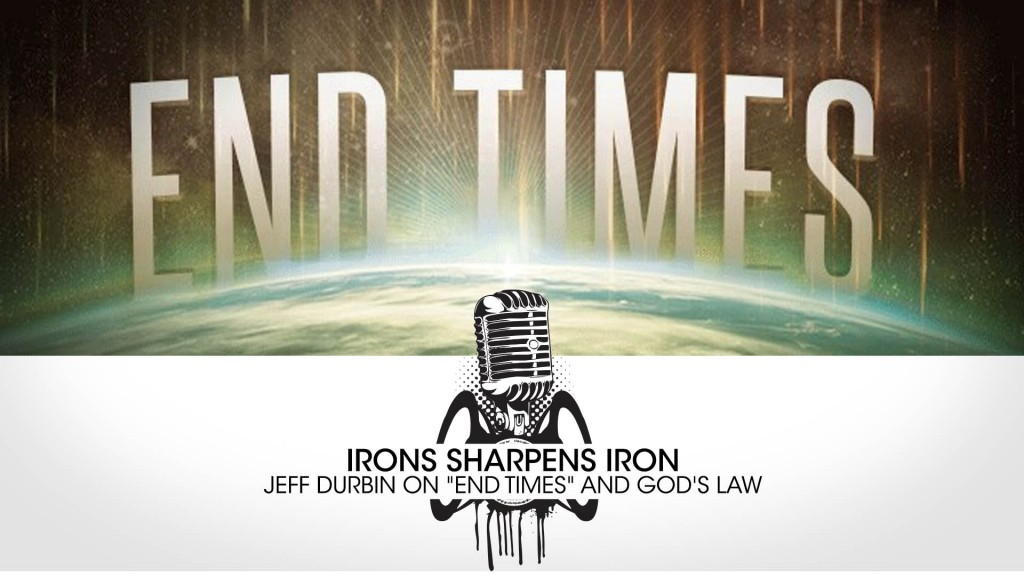 "Jeff Durbin on ""End Times"" and God's Law"