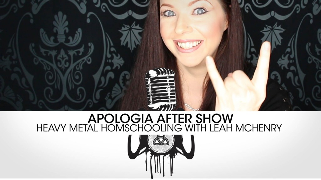 Apologia After Show – Heavy Metal Homeschooling with Leah McHenry