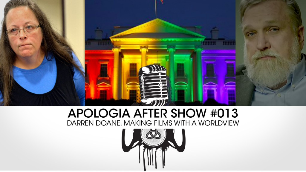Apologia After Show #013 – Darren Doane and Making Movies with a Worldview