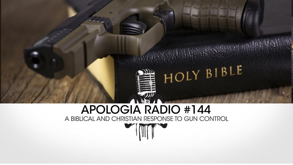 Apologia Radio #144 – A Biblical And Christian Response To Gun Control