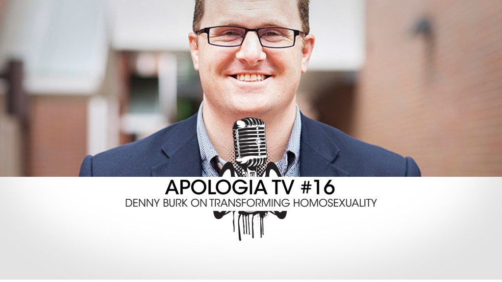Apologia TV: Denny Burk on Transforming Homosexuality!