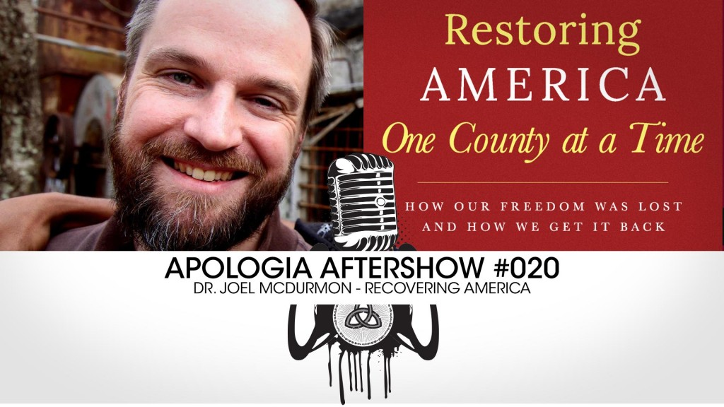 Apologia After Show – Joel McDurmon – Recovering America!