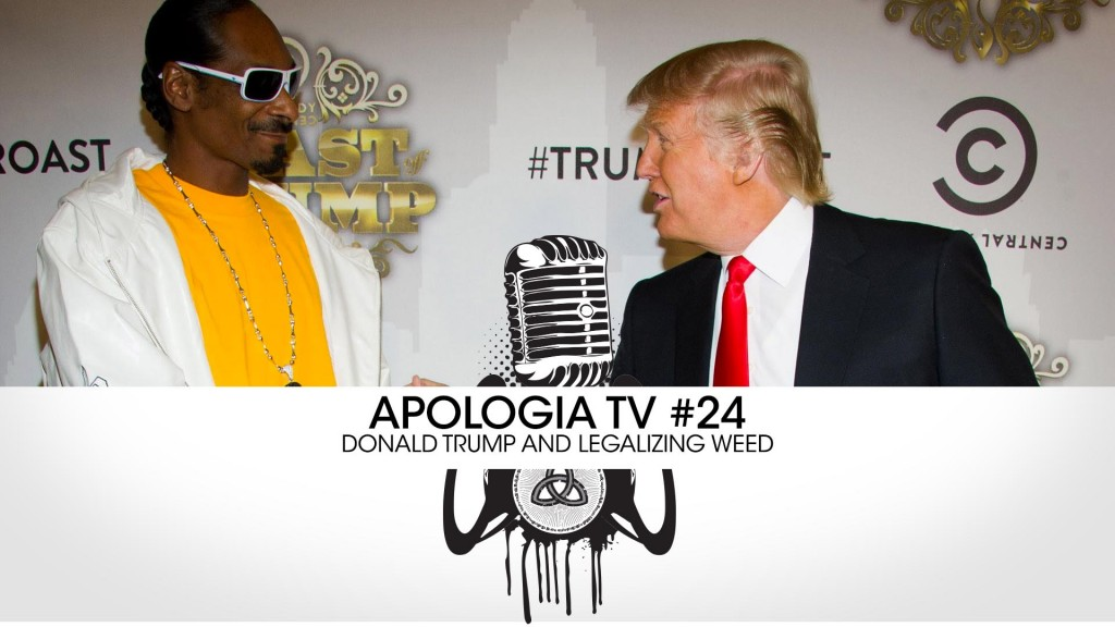 Apologia TV #24 – Legalize Weed?