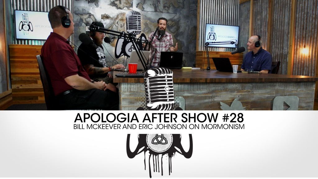 Apologia After Show – Morminism w/ Bill McKeever and Eric Johnson