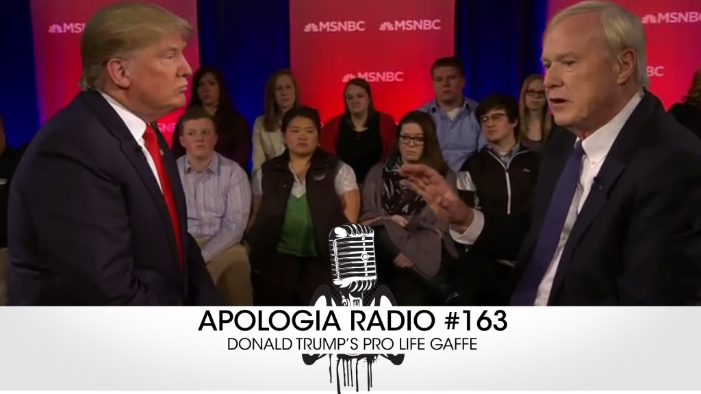 AR – #163 – Donald Trump's Pro Life Gaffe