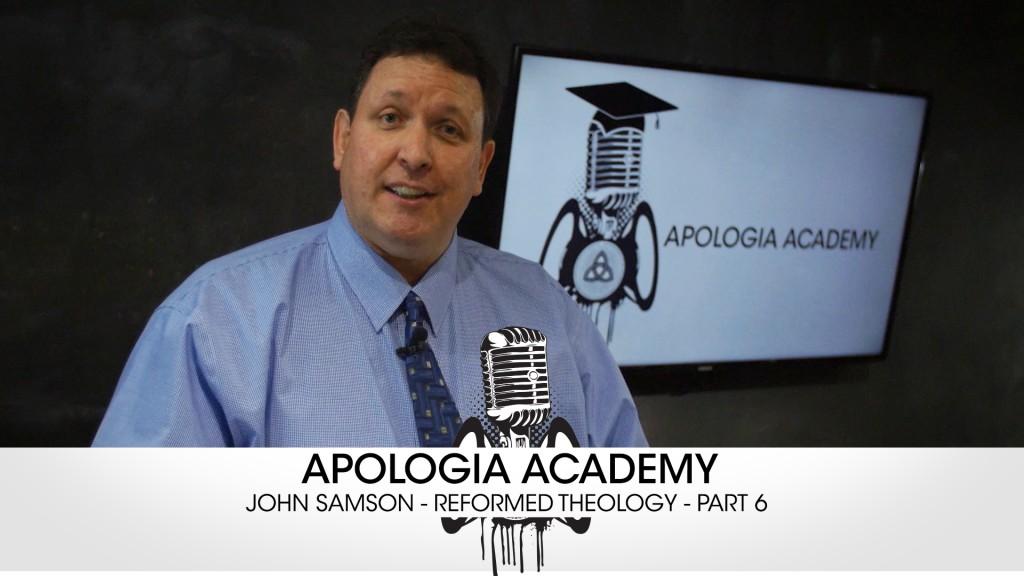 Apologia Academy – John Samson – Ordo Salutis