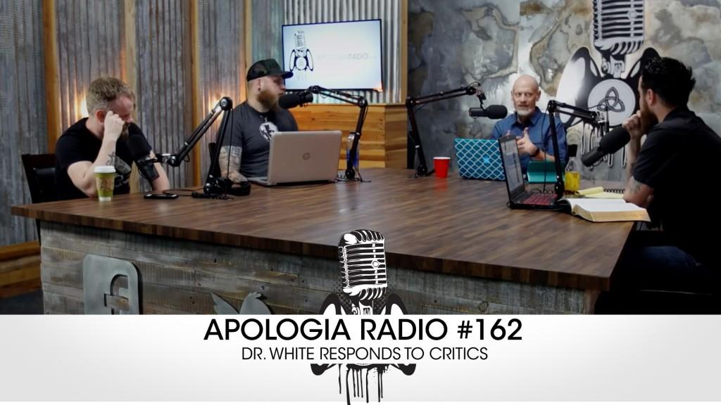 Apologia Radio #162 – Dr. White Responds to Critics