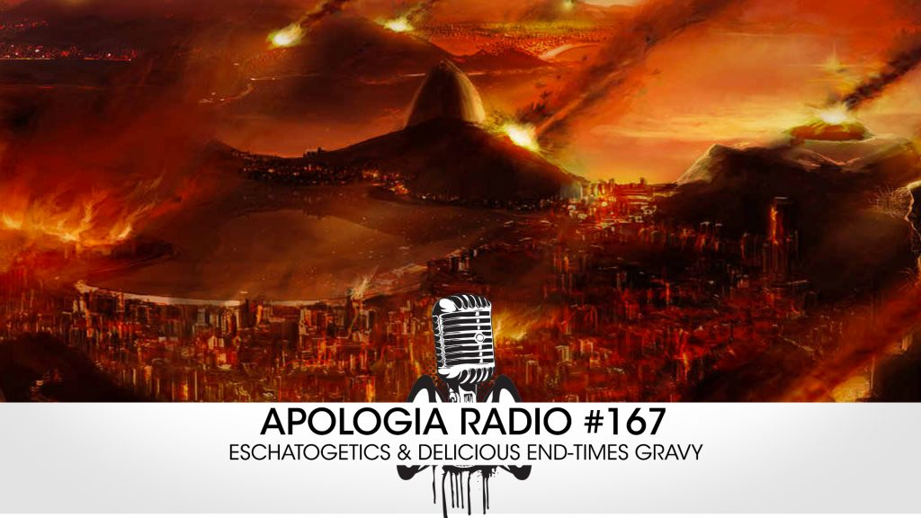 AR # 167 – Eschatogetics & Delicious End-times Gravy