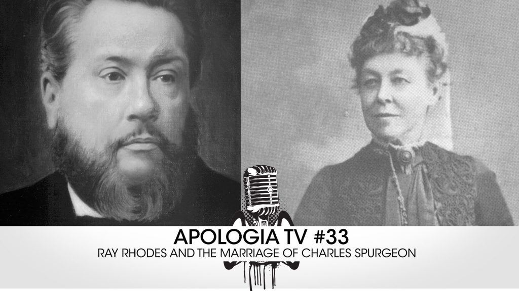 Apologia TV – Ray Rhodes on Charles Spurgeon's Marriage