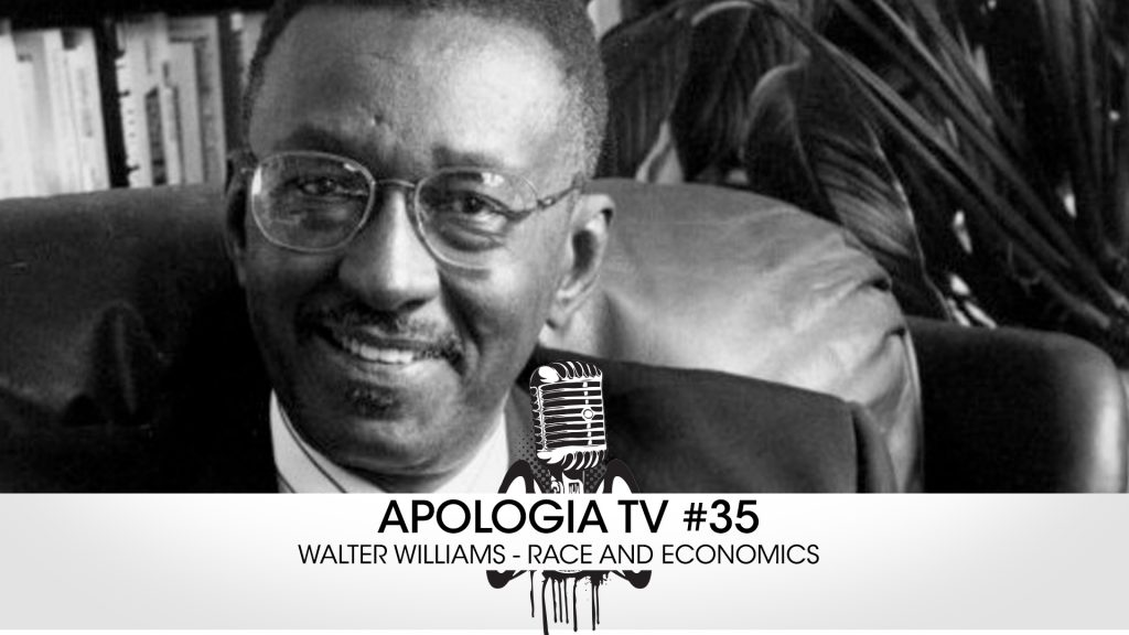 Apologia TV #35 – Walter Williams – Race and Economics