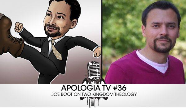 Joe-Boot-Two-Kingdom-Theology-Apologia-TV