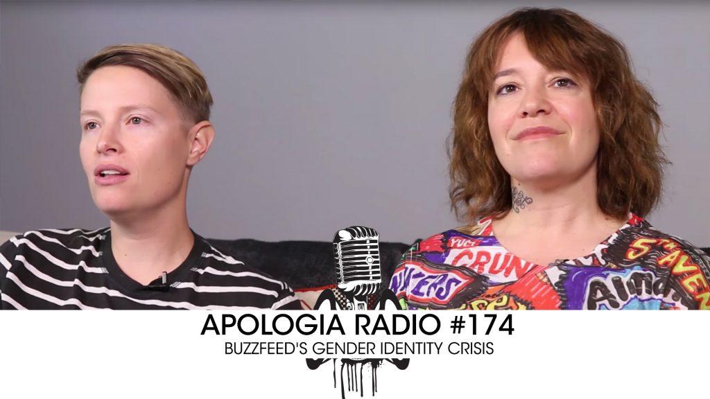 Apologia Radio #174  – Buzzfeed's Gender Identity Crisis