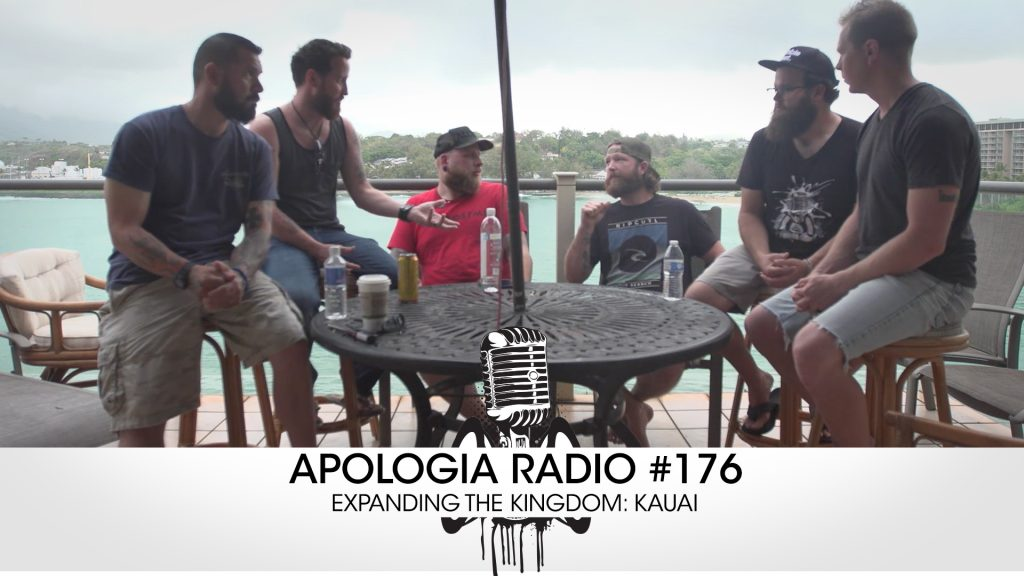 Apologia Radio #176 – Expanding the Kingdom: Kauai