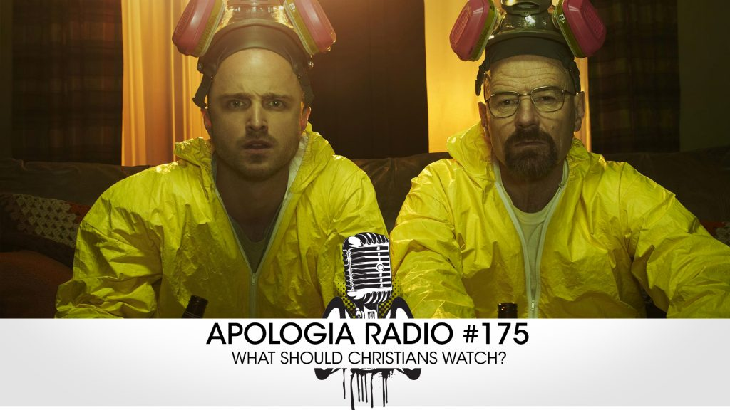 Apologia Radio #175 – What Should Christians Watch?