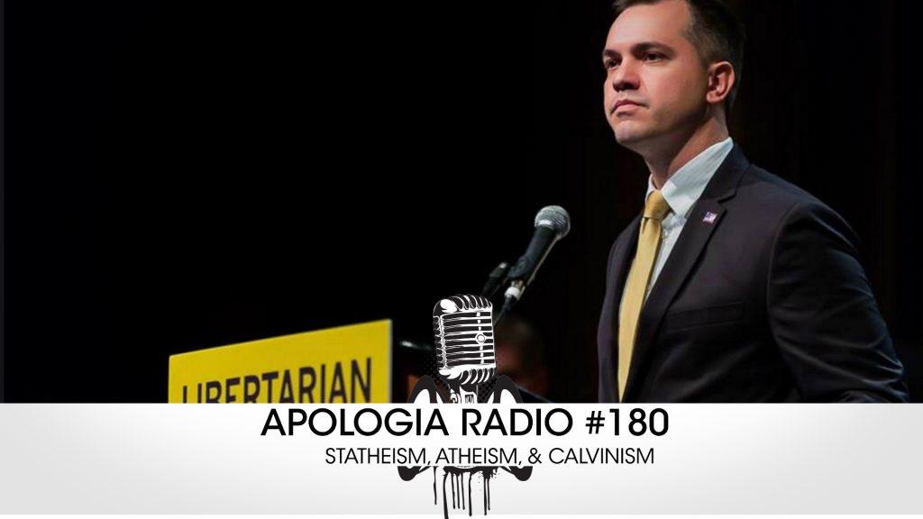 Apologia Radio #180 – Statheism, Atheism, & Calvinism