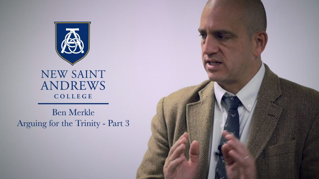 Arguing For The Trinity – Dr. Ben Merkle – Part 3