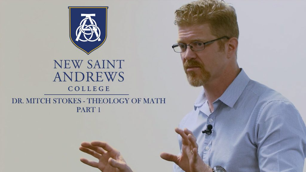 Theology of Math – Dr. Mitch Stokes – Part 1