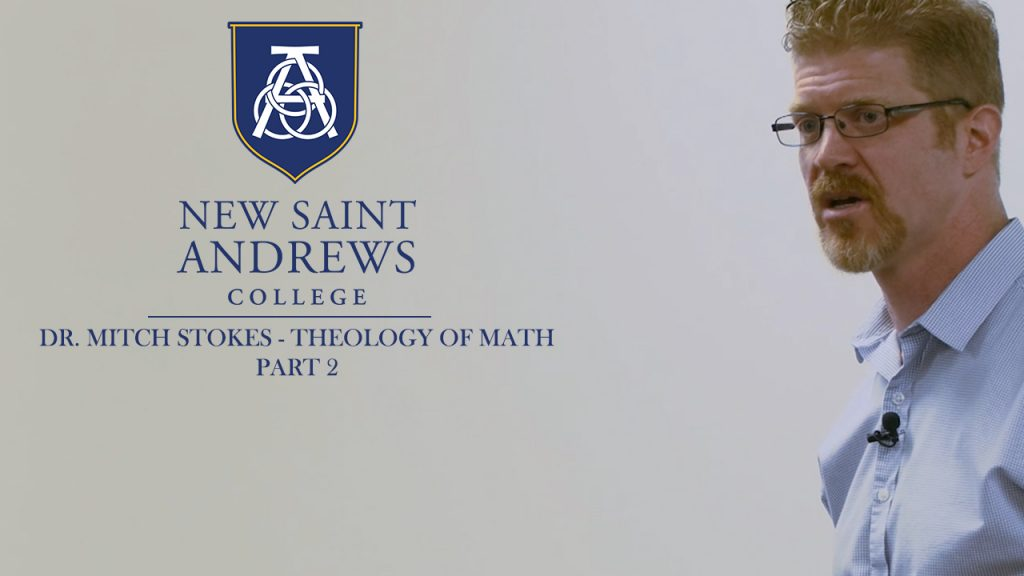 Theology of Math – Dr. Mitch Stokes – Part 2