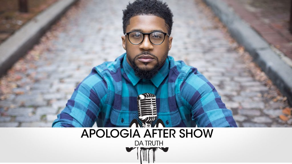 Apologia After Show #42 – Da Truth and Apologetics