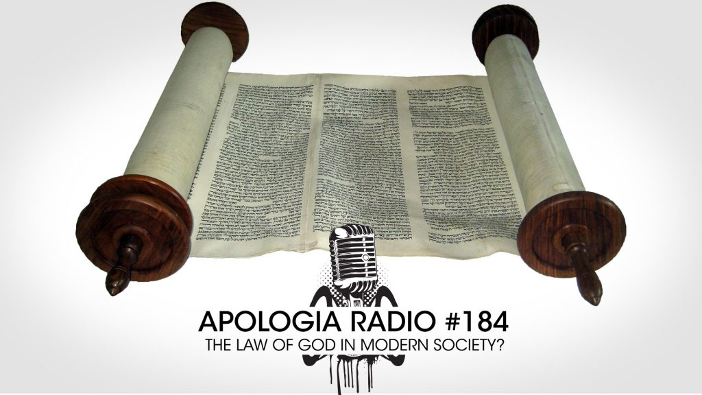 Apologia Radio #184 – The Law of God in Modern Society?