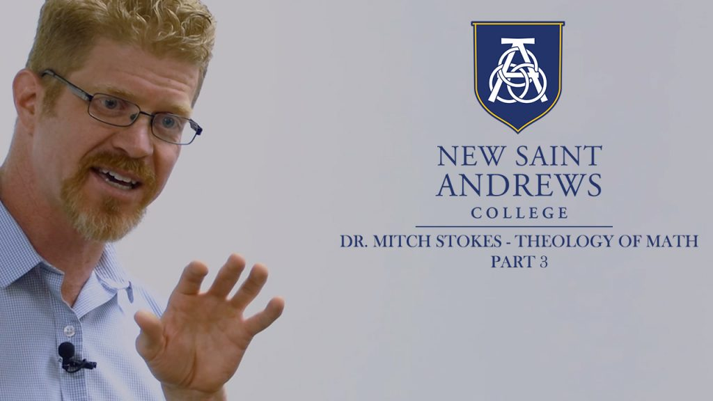 Theology of Math – Dr. Mitch Stokes – Part 3