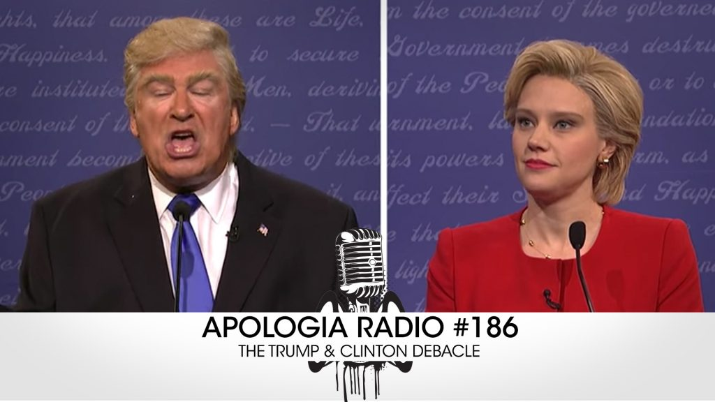 apologia-radio-186-trump-clinton-debacle