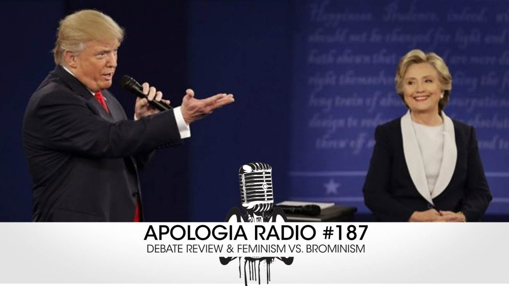 Apologia Radio #187 – Debate Review & Feminism vs. Brominism
