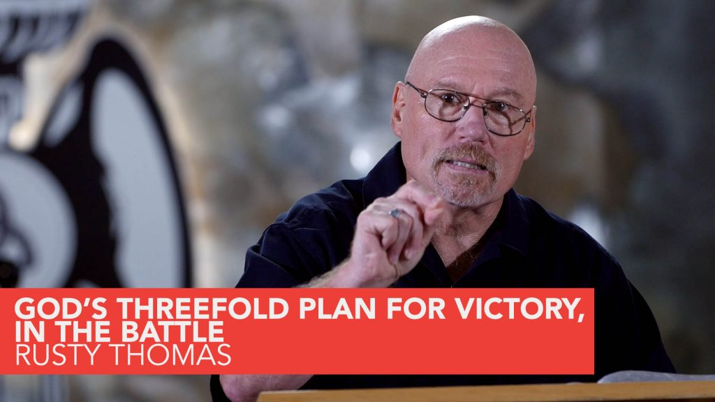 Academy: God's Threefold Plan for Victory – By Rusty Thomas