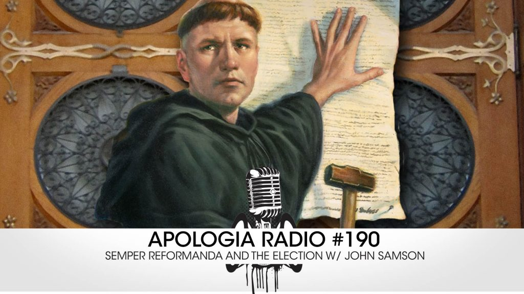 FIXED – AR#190 – Semper Reformanda and the Election w/ John Samson