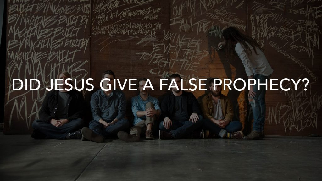 #248 – Did Jesus give a false prophecy?