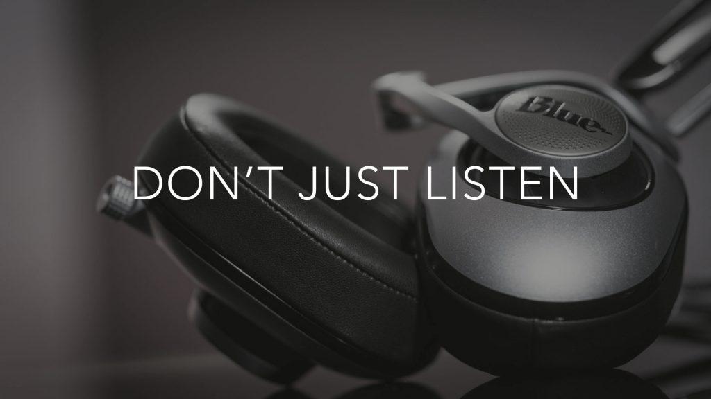 #247 – Don't Just Listen