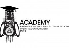 Apologia-Academy-apologetics-mormonism-part-4