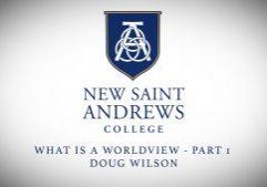 doug-wilson-worldview-part-1