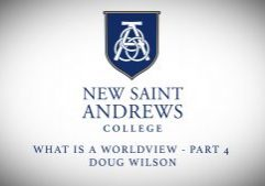 doug-wilson-worldview-part-4